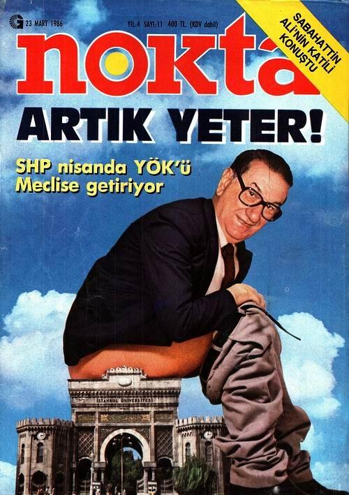 Nokta dergisinin 24 Mart 1986 tarihli 11. sayısının kapağı İhsan Doğramacı İstanbul Üniversitesine Sıçıyor